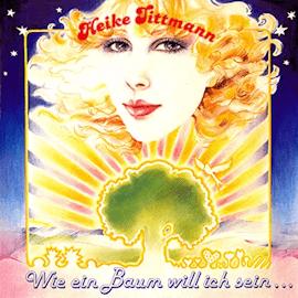 Heike Tittmann - Wie ein Baum will ich sein